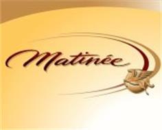 MATINEE